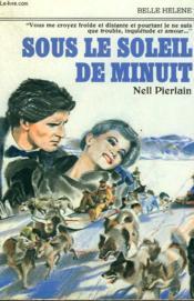 Sous Le Soleil De Minuit. Collection : A La Belle Helene. - Couverture - Format classique