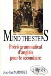 Mind The Steps Precis Grammatical Pour Le Secondaire - Couverture - Format classique