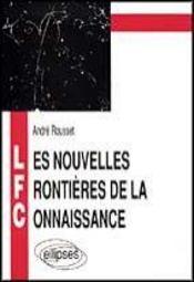 Les Nouvelles Frontieres De La Connaissance - Intérieur - Format classique
