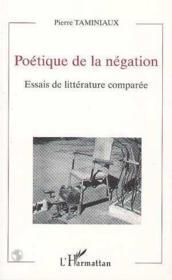 Poétique de la négation ; essais de litterature comparée - Couverture - Format classique
