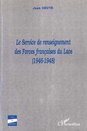 Le Service De Renseignement Des Forces Francaises Du Laos 1946-1948 - Intérieur - Format classique