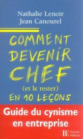 Comment devenir chef en 10 lecons ; guide du cynisme en entreprise - Intérieur - Format classique