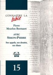Connaître la bible avec Simon-Pierre ; ses appels, ses doutes, ses élans - Couverture - Format classique