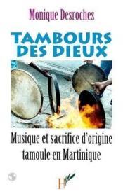 Tambours Des Dieux. Musiqueet Sacrifice D'Origine Tamo - Couverture - Format classique