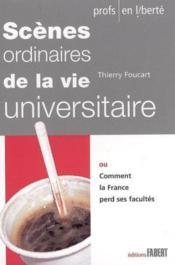 Scenes Ordinaires De La Vie Universitaire - Couverture - Format classique