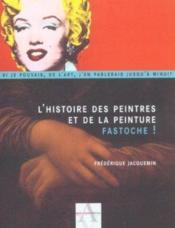 L'histoire des peintres et de la peinture ; fastoche - Couverture - Format classique