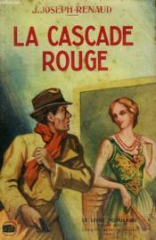 La Cascade Rouge. Collection Le Livre Populaire N° 14. - Couverture - Format classique