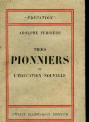 Trois Pionners De L'Education Nouvelle. - Couverture - Format classique