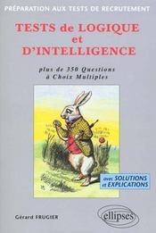 Vente livre :  Tests De Logique Et D'Intelligence Preparation Aux Tests De Recrutement Plus De 350 Qcm  - Frugier