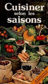 Cuisiner selon les saisons - Couverture - Format classique