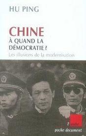 Chine, à quand la démocratie ? ; les illusions de la modernisation - Intérieur - Format classique