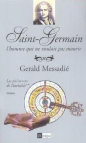 Saint-Germain. L'Homme Qui Ne Voulait Pas Mourir T.2 ; Les Puissances De L'Invisible - Couverture - Format classique