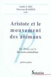 Aristote Et Le Mouvement Des Animaux 10 Etudes Sur Le Notu Animalium - Intérieur - Format classique