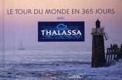 Le tour du monde de Thalassa en 365 jours  - Georges Pernoud