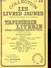 Collection Les Livres Jaunes N°23 - Travaux Pratiques Pour Artisans - Tapisserie Literie - Couverture - Format classique