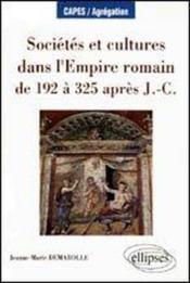 Societes Et Cultures Dans L'Empire Romain De 192 A 325 Apres J.-C.Capes/Agregation - Couverture - Format classique