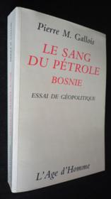 Le Sang Du Petrole I : Bosnie - Couverture - Format classique