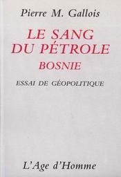 Le Sang Du Petrole I : Bosnie - Intérieur - Format classique