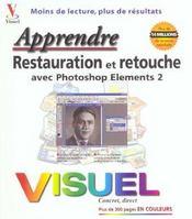 Restauration Et Retouche Avec Photoshop Elements 2 - Intérieur - Format classique