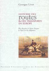 Histoire Des Routes Et Des Transports En Europe. Des Chemins De Saint -Jacques A L'Age D'Or Des Dili - Intérieur - Format classique
