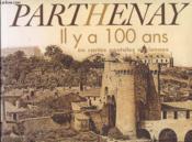 Parthenay Il Y A 100 Ans - Couverture - Format classique