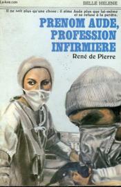 Prenom Aude, Profession Infirmiere. Collection : A La Belle Helene. - Couverture - Format classique