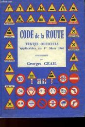 Code De La Route - Texte Officiel Applicable Au 1er Mars 1960 - Couverture - Format classique