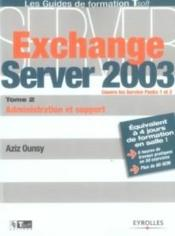 Exchange Server 2003. Tome 2. Administration Et Support  - Ounsy