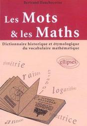 Les Mots & Les Maths Dictionnaire Historique Et Etymologique Du Vocabulaire Mathematique - Intérieur - Format classique