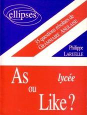 As Ou Like ? Lycee 35 Questions Resolues De Grammaire Anglaise - Couverture - Format classique