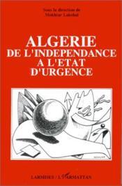 Algérie, de l'indépendance à l'état d'urgence - Couverture - Format classique