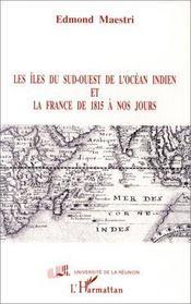 Les îles du sud-ouest de l'océan indien et la France de 1815 à nos jours - Intérieur - Format classique