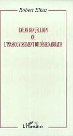Tahar Ben Jelloun Ou L'Inassouvissement Du Desir Narratif - Intérieur - Format classique