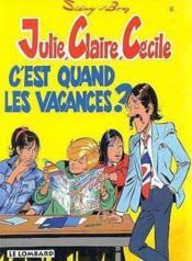 Julie, Claire, Cécile t.6 ; c'est quand les vacances - Couverture - Format classique