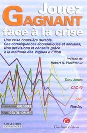 Jouez Gagnant Face A La Crise - Intérieur - Format classique