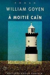 A Moitie Cain - Couverture - Format classique