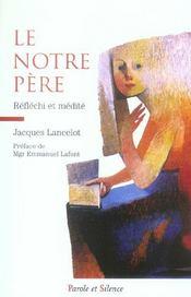Le Notre Pere Reflechi Et Medite - Intérieur - Format classique