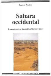 Sahara occidental ; la controverse devant les Nations unies - Couverture - Format classique