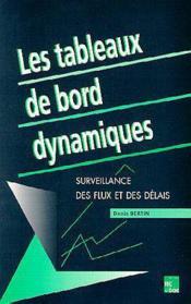 Les tableaux de bord dynamiques : surveillance des flux et des delais - Couverture - Format classique