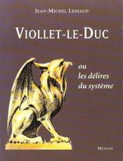 Viollet-Le-Duc Ou Les Delires Du Systeme - Intérieur - Format classique