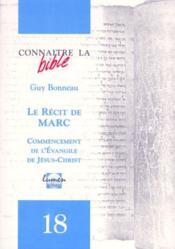Revue Connaitre La Bible N.18 ; Le Récit De Marc ; Commencement De L'Evangile De Jésus-Christ - Couverture - Format classique