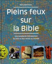 Pleins feux sur la bible excellente introduction au livre le plus vendu au monde - Couverture - Format classique