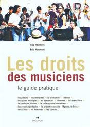 LE DROIT DES MUSICIENS - Le guide pratique. - Intérieur - Format classique