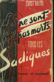 Ne Sont Pas Morts, Tous Les Sadiques - Couverture - Format classique