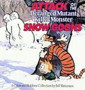 Vente livre :  Calvin and Hobbes ; attack of the deranged mutant killer monster snow goons  - Bill Watterson