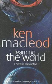 Vente livre :  LEARNING THE WORLD: - A NOVEL OF FIRST CONTACT  - Ken Macleod