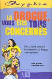Drogue, Vous Etes Tous Concernes (La) - Intérieur - Format classique