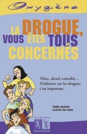 Drogue, Vous Etes Tous Concernes (La) - Couverture - Format classique