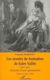 Les Annees De Formation De Jules Valles 1845-1867 - Intérieur - Format classique