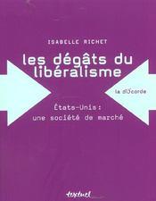 Les dégâts du libéralisme ; Etats-Unis : une société de marché - Intérieur - Format classique